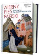 Okładka ksiązki - Wierny pies Pański. Biografia św. Jacka Odrowąża