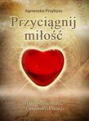 Okładka książki - Przyciągnij miłość