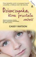 Okładka książki - Dziewczynka, która przestała mówić