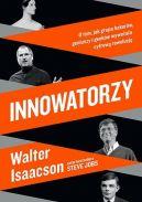 Okładka książki - Innowatorzy. O tym, jak grupa hakerów, geniuszy i geeków wywołała cyfrową rewolucję