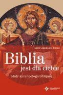 Okładka ksiązki - Biblia jest dla ciebie. Mały kurs teologii biblijnej