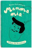 Okładka ksiązki - Mamma mia. Włochy dla dociekliwych
