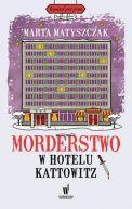 Okładka książki - Morderstwo w hotelu Kattowitz