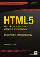 Okładka książki - HTML5. Wszystko, co powinniście wiedzieć o programowaniu. Przewodnik profesjonalisty