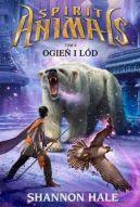Okładka książki - Spirit Animals 4. Ogień i lód.