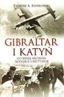 Okładka ksiązki - Gibraltar i Katyń. Co kryją archiwa rosyjskie i brytyjskie