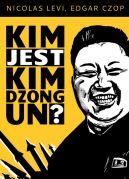 Okładka książki - Kim jest Kim Dzong Un?
