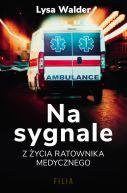 Okładka książki - Na sygnale. Z życia ratownika medycznego