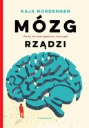 Okładka książki - Mózg rządzi. Twój niezastąpiony narząd