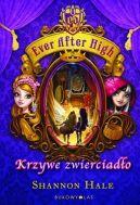 Okładka ksiązki - Ever After High. Krzywe zwierciadło