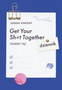 Okładka - Get Your Sh*t Together. Ogarnij się! Dziennik