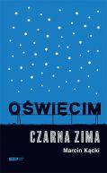 Okładka książki - Oświęcim. Czarna zima