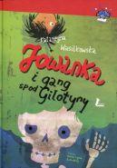 Okładka książki - Jowanka i gang spod gilotyny