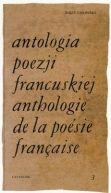 Okładka książki - Antologia poezji francuskiej. Tom 3. Od Chateaubrianda do Germaina Nouveau (wydanie polsko-francuskie)