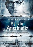 Okładka - Sędzia w Auschwitz. Sędzia SS Konrad Morgen i jego walka z korupcją oraz nielegalnymi