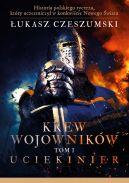 Okładka ksiązki - Krew wojowników. Uciekinier