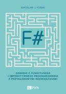 Okładka - F#. Zadania z funkcyjnego i imperatywnego programowania z przykładowymi rozwiązaniami