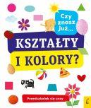 Okładka książki - Przedszkolak się uczy. Czy znasz już kształty i kolory?
