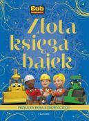 Okładka ksiązki - Złota Księga Bajek. Przygody Boba Budowniczego
