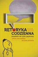 Okładka ksiązki - Retoryka codzienna. Poradnik nie tylko językowy