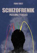 Okładka - Schizofrenik przełomu tysiącleci