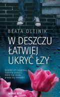 Okładka książki - W deszczu łatwiej ukryć łzy