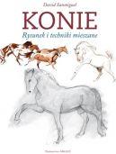 Okładka książki - Konie. Rysunek i techniki mieszane