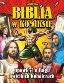 Okładka ksiązki - Biblia w komiksie. Opowieść o Bogu i wielkich bohaterach