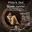 Okładka książki - Blade runner. Czy androidy marzą o elektrycznych owcach? (słuchowisko)