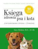 Okładka książki - Księga zdrowia psa i kota. Zintegrowana opieka i żywienie