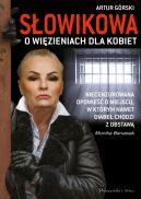 Okładka książki - Słowikowa o więzieniach dla kobiet