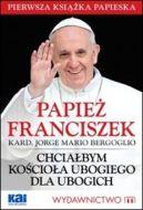 Okładka książki - Chciałbym Kościoła ubogiego dla ubogich - Papież Franciszek