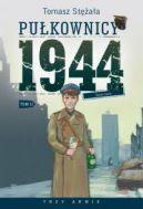 Okładka książki - Pułkownicy 1944. Nowe życie