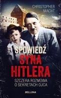 Okładka książki - Spowiedź syna Hitlera. Szczera rozmowa o sekretach ojca