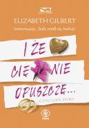 Okładka książki - I że Cię nie opuszczę... ...czyli love story