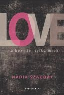 Okładka ksiązki - Love... a bez niej tylko mrok