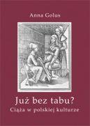 Okładka ksiązki - Już bez tabu? Ciąża w polskiej kulturze
