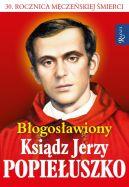 Okładka ksiązki - Błogosławiony ks. Jerzy Popiełuszko. Wolność jest w nas. Album + DVD