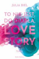 Okładka książki - To nie jest, do diabła, love story! (2)