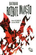 Okładka książki - Batman. Rozbite miasto