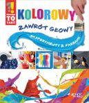 Okładka ksiązki - Kolorowy zawrót głowy. Eksperymenty z farbami
