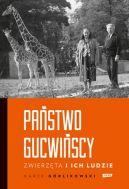 Okładka książki - Państwo Gucwińscy. Zwierzęta i ich ludzie