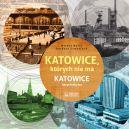 Okładka ksiązki - Katowice, których nie ma. Katowice kerych niy ma