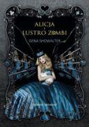 Okładka książki - Alicja i Lustro Zombi