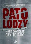 Okładka książki - Patolodzy. Panie doktorze czy to rak?