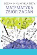 Okładka - EGZAMIN ÓSMOKLASISTY Matematyka. Zbiór zadań