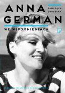 Okładka książki - Anna German we wspomnieniach
