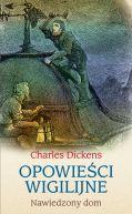 Okładka książki - Opowieści wigilijne: Nawiedzony dom