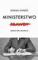 Okładka - Ministerstwo Prawdy. Biografia Roku 1984 Orwella