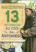 Okładka ksiązki - Nabożeństwo 13 wtorków ku czci świętego Antoniego